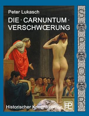 Peter Lukasch: Die Carnuntum-Verschwörung