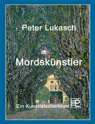 Peter Lukasch: Mordskünstler
